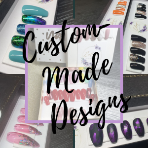 Custom-Made Designs